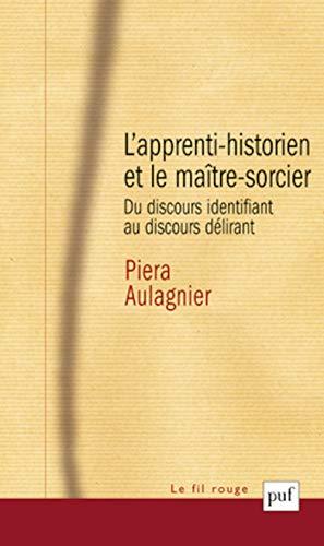 L'apprenti-historien et le maître-sorcier : Du discours: Piera Aulagnier