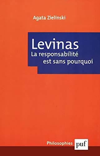 Levinas: la responsabilité est sans pourquoi: Zielinski, Agata