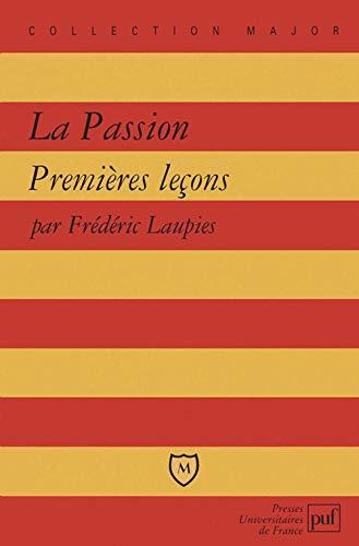 9782130546139: La passion. Premières leçons
