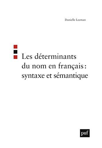9782130546160: les determinants du nom en francais : syntaxe et semantique