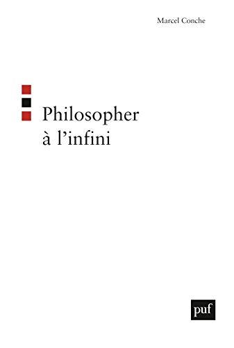 Philosopher à l'infini: Conche, Marcel