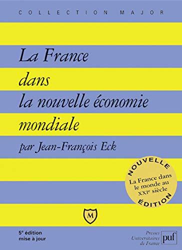 La France dans la nouvelle économie mondiale (French Edition): Jean-Fran�ois Eck