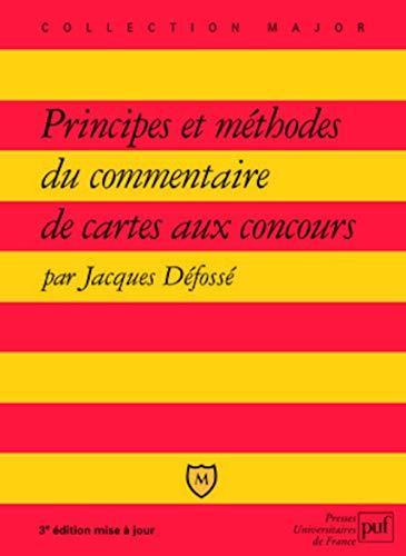 principes et méthodes du commentaire de cartes aux concours: Jacques D�foss�