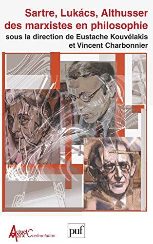 9782130546764: Sartre, Luk�cs, Althusser: des marxistes en philosophie