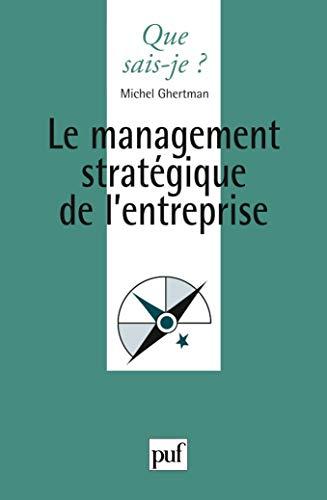 Management stratégique de l'entreprise [nouvelle édition]: Ghertman, Michel