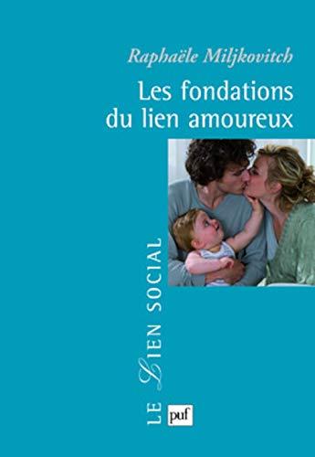 Fondations du lien amoureux (Les): Miljkovitch, Rapha�le