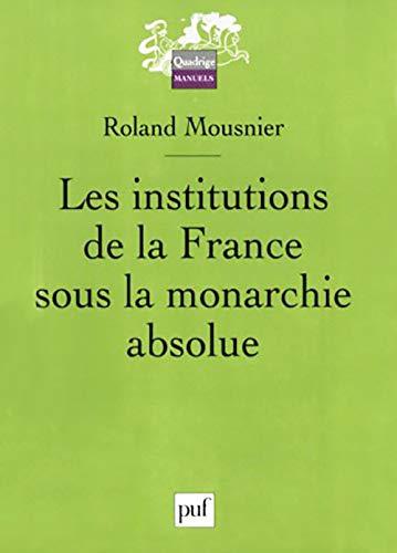 Les institutions de la France sous la: Roland Mousnier