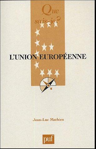 9782130548669: L'union europeenne (6e ed) (Que sais-je ?)