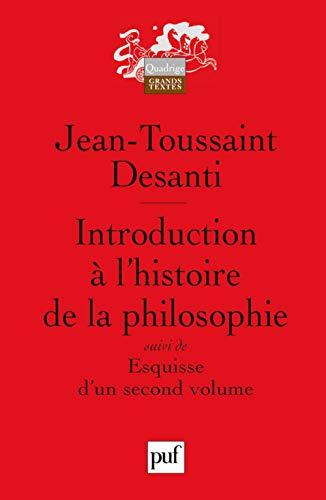 Introduction à l'histoire de la philosophie - Esquisse d'un second volume: Desanti...