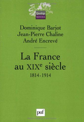 9782130548942: La France au XIXe siècle : 1814-1914