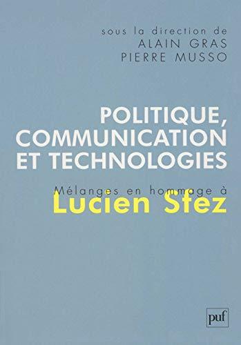 IAD - POLITIQUE, COMMUNICATION ET TECHNOLOGIES. MELANGES: MUSSO PIERRE