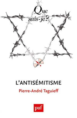 Antisémitisme (L'): Taguieff, Pierre-Andr�
