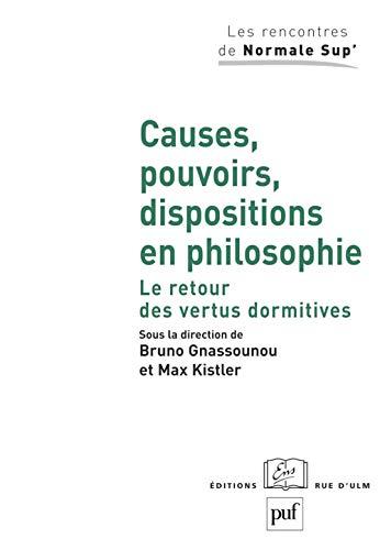 CAUSES, POUVOIRS, DISPOSITIONS EN PHILOSOPHIE. LE RETOUR DES VERTUS DORMITIVES: GNASSOUNOU, BRUNO ;...