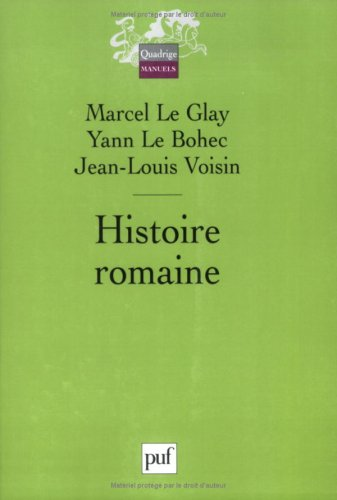 Histoire romaine (French Edition) (2130550010) by Marcel Le Glay