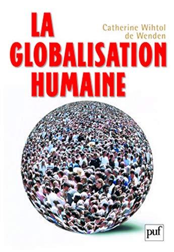 La Globalisation Humaine: catherine Wihtol