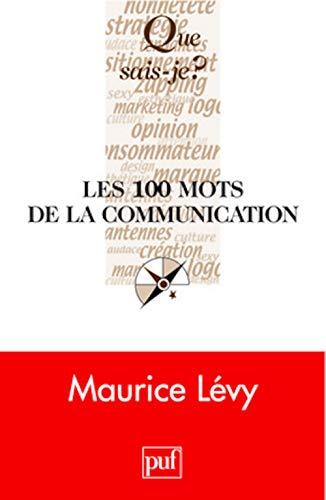 9782130550235: Les 100 mots de la communication (French Edition)