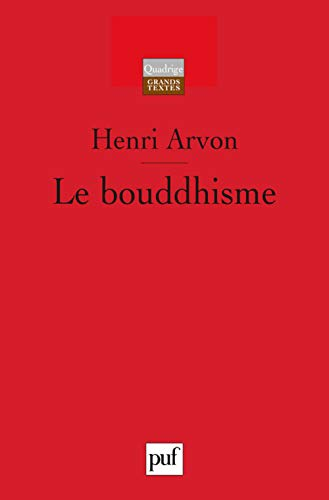 Bouddhisme (Le): Arvon, Henri