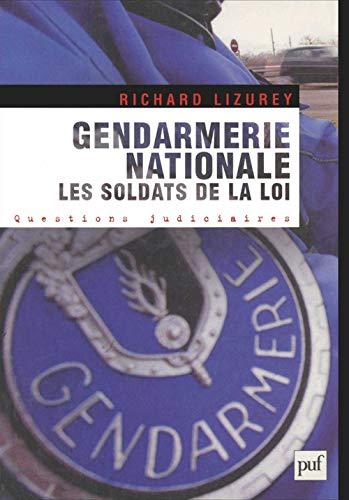 9782130550921: gendarmerie nationale : les soldats de la loi