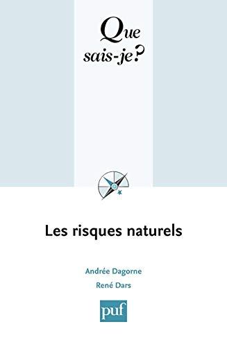 Risques naturels (Les) [nouvelle édition]: Dagorne, Andr�