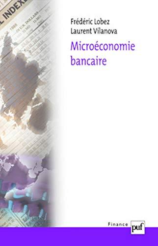 Microéconomie bancaire: Lobez, Frédéric