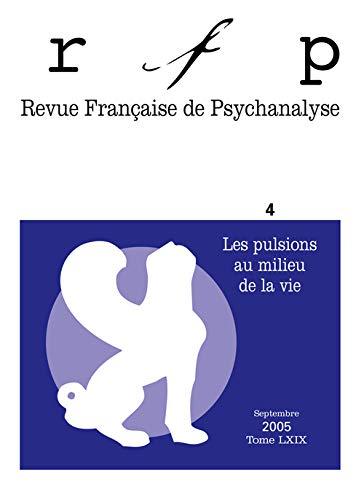 revue francaise de psychanalyse 2005 t.69 n 4 les pulsions