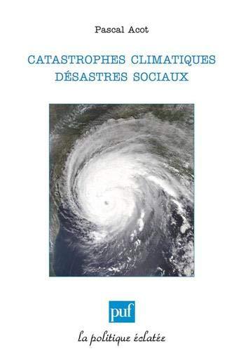 9782130552635: Catastrophes climatiques, désastres sociaux