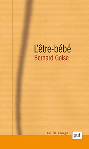 L'etre-bebe (French Edition): Bernard Golse