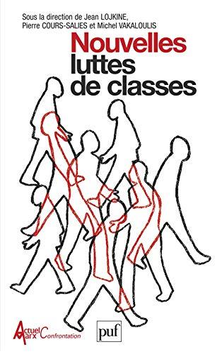 Nouvelles luttes de classes: Lojkine, Jean ; Cours-Salies, Pierre ; Vakaloulis, Michel