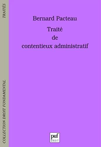 traité de contentieux administratif: Pacteau, Bernard
