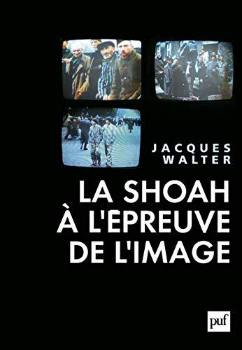 Shoah à l'épreuve de l'image (La): Walter, Jacques