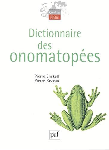 DICTIONNAIRE DES ONOMATOPEES: ENCKELL, PIERRE ; REZEAU, PIERRE