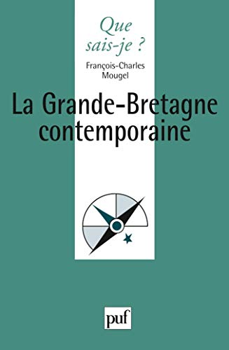 Grande-Bretagne contemporaine [nouvelle édition]: Mougel, Fran�ois-Charles
