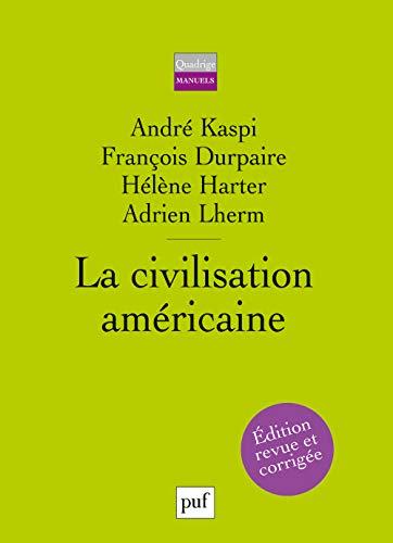 Civilisation américaine (La) [nouvelle édition]: Kaspi, André