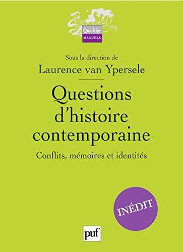9782130554738: Questions d'histoire contemporaine : Conflits, mémoires et identité