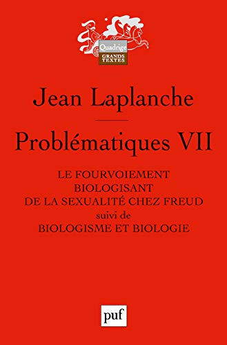 9782130555186: Problematique VII-le fourvoiement biologisant de la sexualite chez freud (Quadrige)