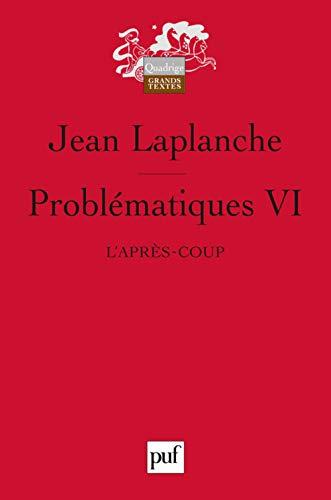 9782130555193: Probl�matiques : Tome 6, L'apr�s-coup