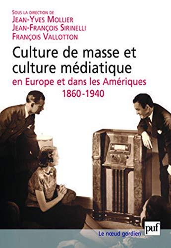 Culture de masse et culture médiatique en Europe et dans les Amériques, ...