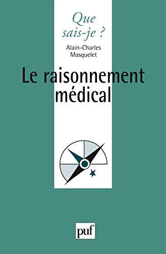 Raisonnement médical (Le): Masquelet, Alain C.
