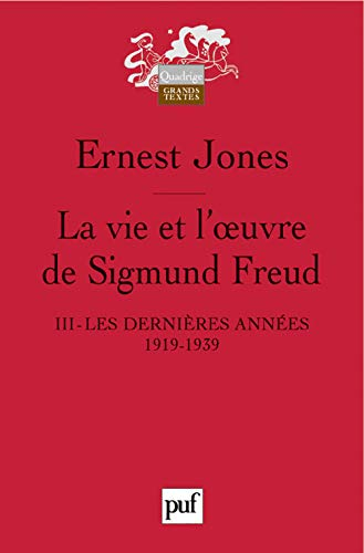 Vie et l'oeuvre de Sigmund Freud, t. 03: Jones, Ernest