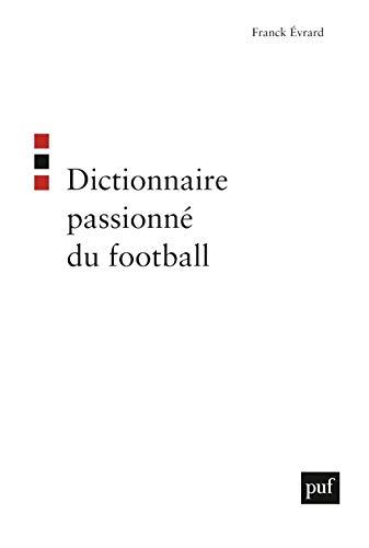 Dictionnaire passionné du football: Evrard, Franck