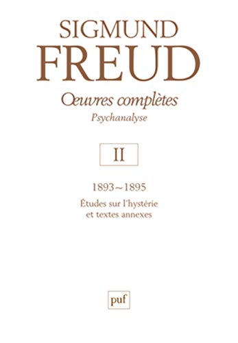 Oeuvres complètes, t. 02, 1893-1895: Freud, Sigmund