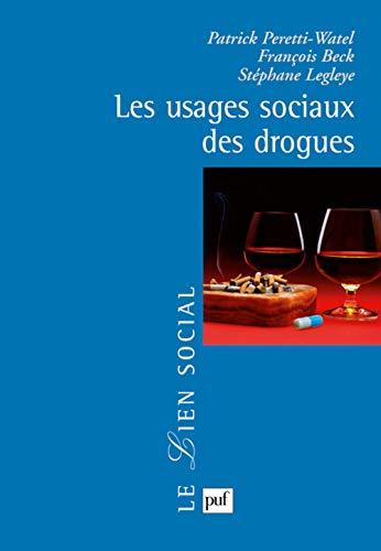 les usages sociaux des drogues: Peretti-Watel, Patrick