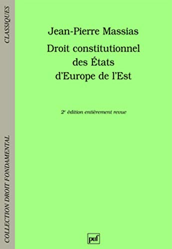 droit constitutionnel des Etats d'Europe de l'Est (2e édition): Jean-Pierre ...