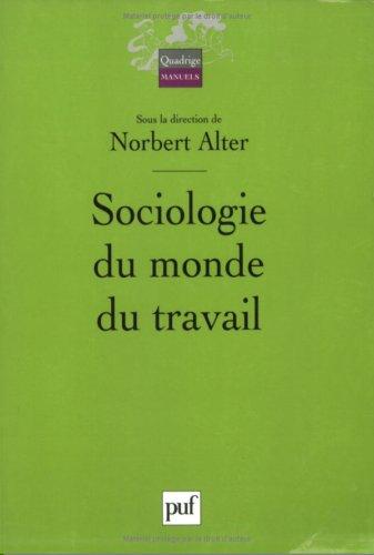9782130557937: Sociologie du monde du travail