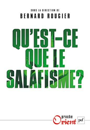 Qu'est-ce que le salafisme?: Rougier, Bernard