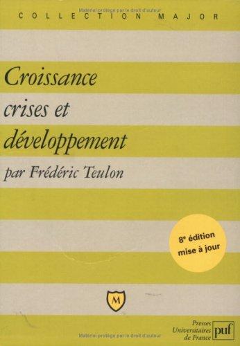 9782130558040: Croissance, crises et d�veloppement [nouvelle �dition]