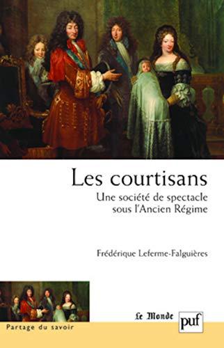 9782130558330: Les courtisans : une société de spectacle sous l'Ancien Régime