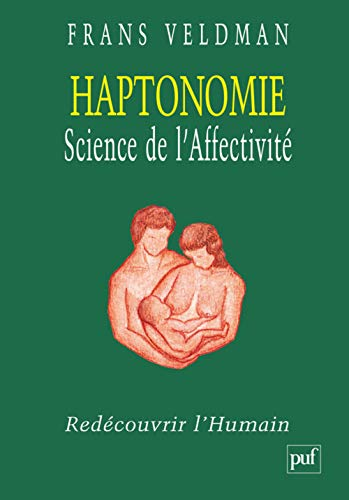 9782130558491: Haptonomie Science de l'Affectivité (French Edition)