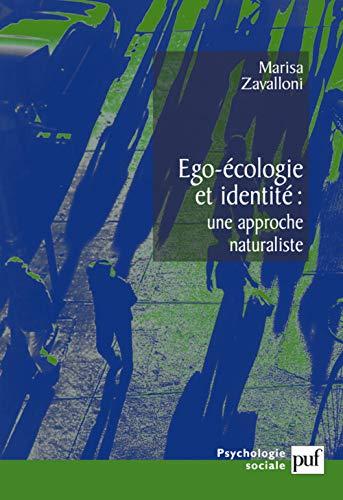 Ego-écologie et identité: une approche naturaliste: Zavalloni, Marisa