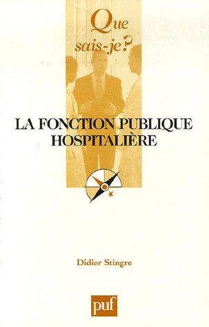 9782130558620: Que sais-je : La Fonction publique hospitalière